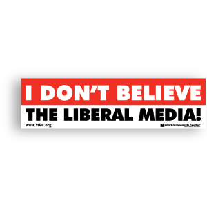 I Don't Believe the Liberal Media!