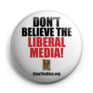 Don't Believe the Liberal Media! | Button