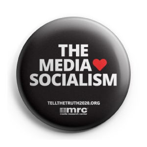 The Media Love Socialism | Button