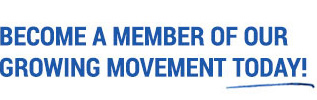 Become a member of our growing movement today!